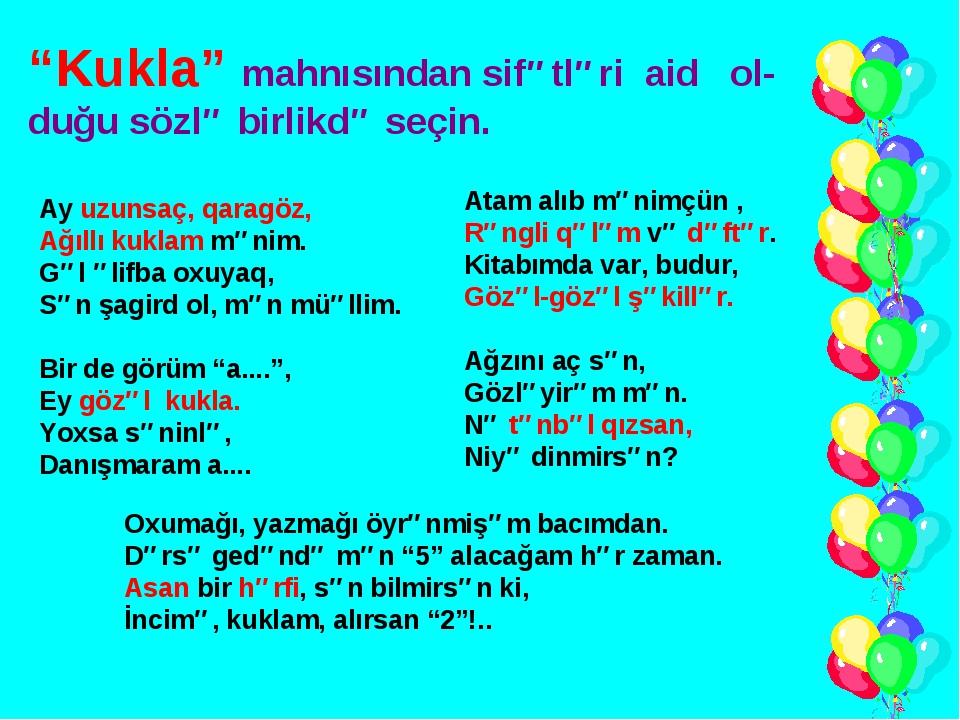 """""""Kukla"""" mahnısından sifətləri aid ol-duğu sözlə birlikdə seçin. Ay uzunsaç, q..."""