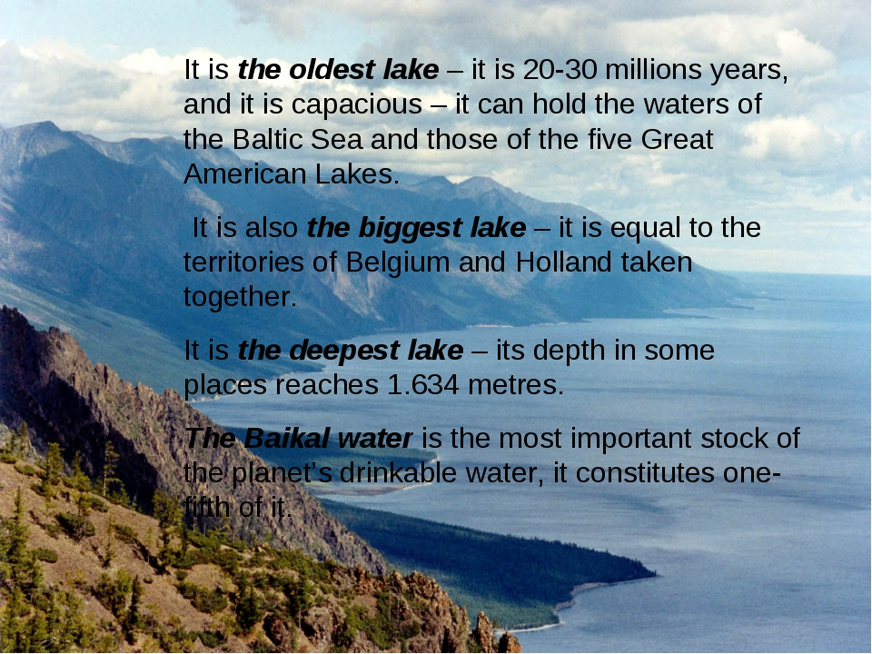 It is the oldest lake – it is 20-30 millions years, and it is capacious – it...