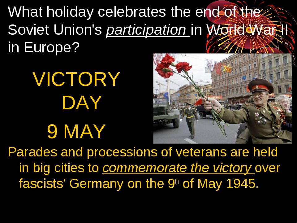 What holiday celebrates the end of the Soviet Union's participation in World...
