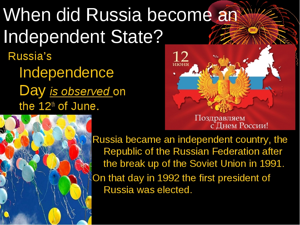 When did Russia become an Independent State? Russia's Independence Day is obs...