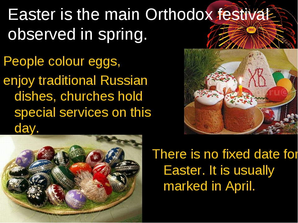 Easter is the main Orthodox festival observed in spring. People colour eggs,...