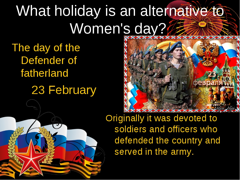 What holiday is an alternative to Women's day? The day of the Defender of fat...