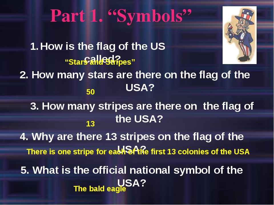 "Part 1. ""Symbols"" How is the flag of the US called? 2. How many stars are the..."