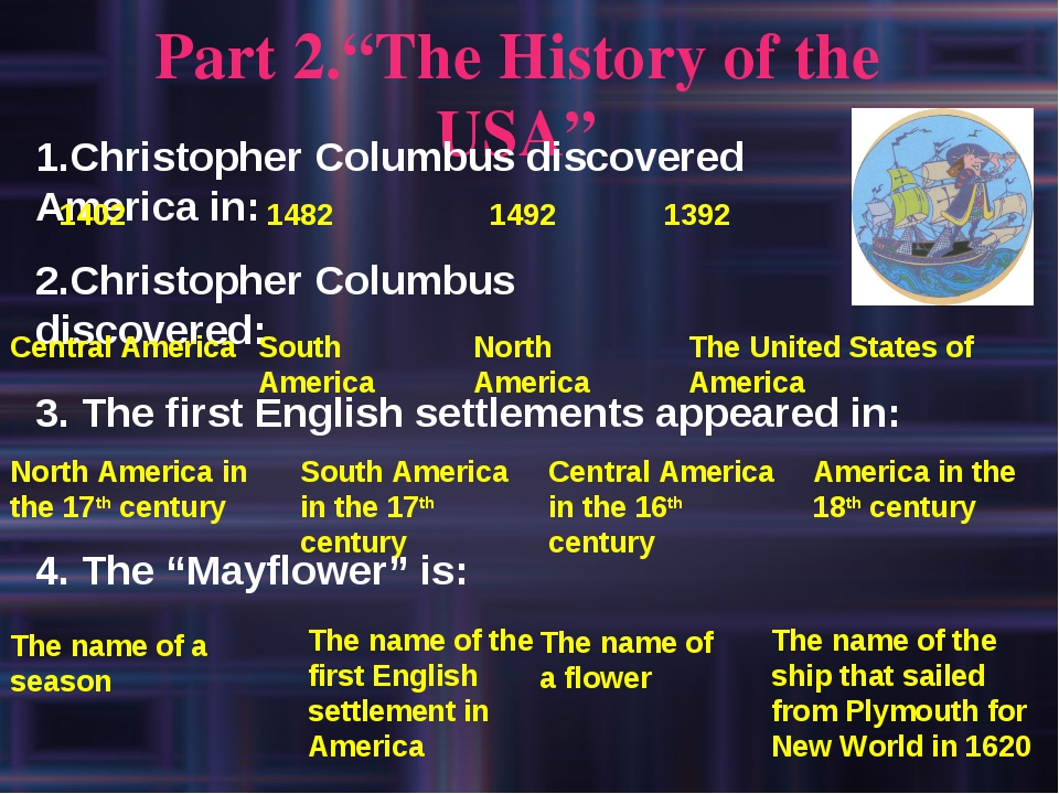 "Part 2.""The History of the USA"" 1.Christopher Columbus discovered America in:..."