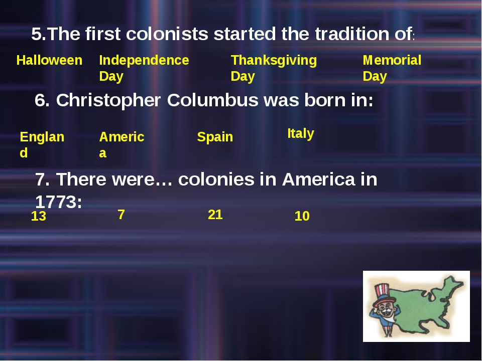 5.The first colonists started the tradition of: Halloween Independence Day Th...