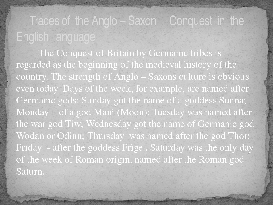The Conquest of Britain by Germanic tribes is regarded as the beginning of t...