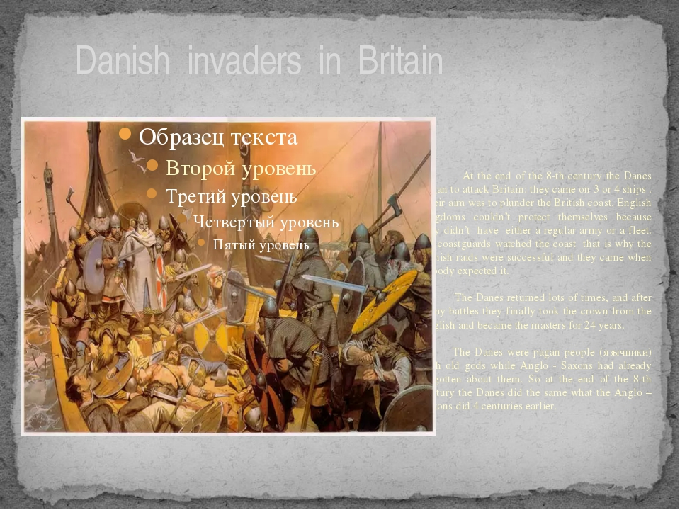 Danish invaders in Britain At the end of the 8-th century the Danes began to...