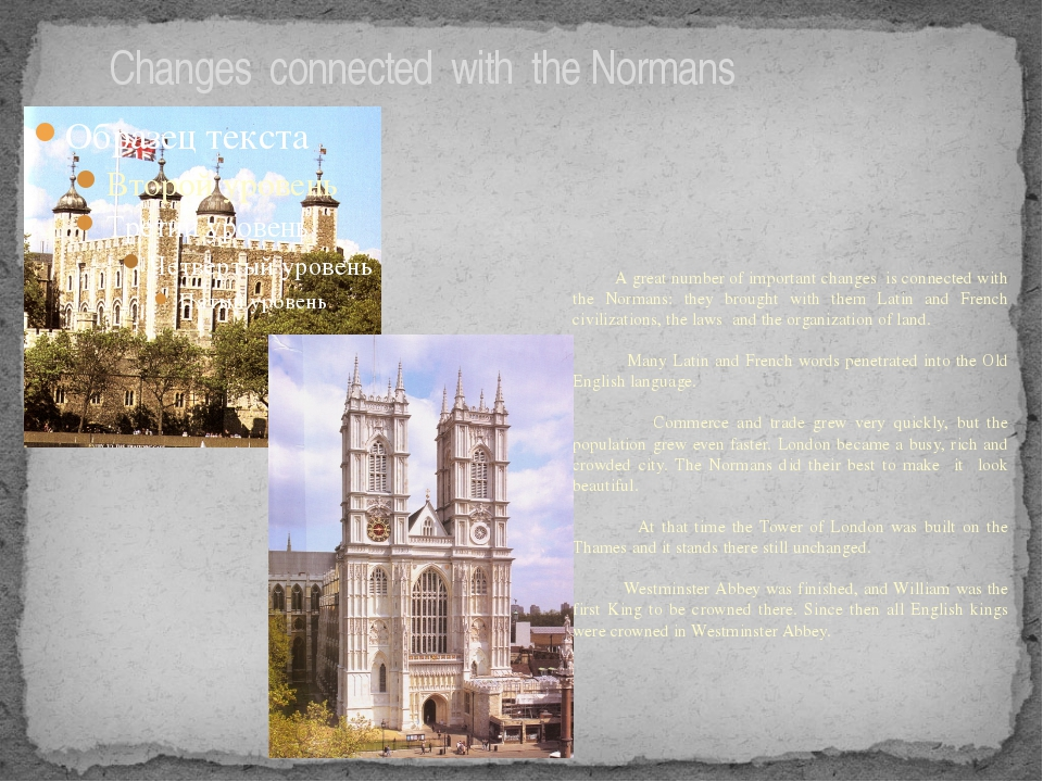 Changes connected with the Normans A great number of important changes is co...