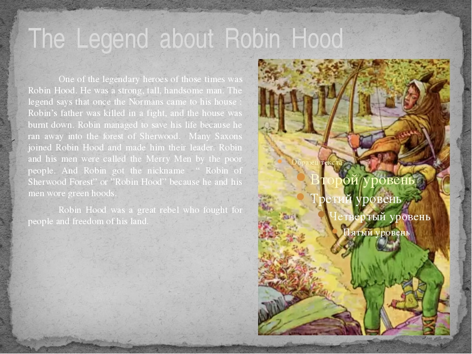 The Legend about Robin Hood One of the legendary heroes of those times was Ro...