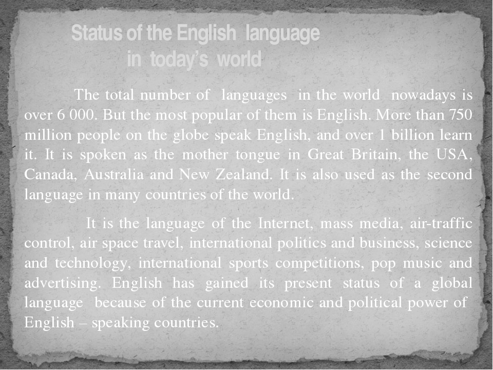 The total number of languages in the world nowadays is over 6 000. But the m...
