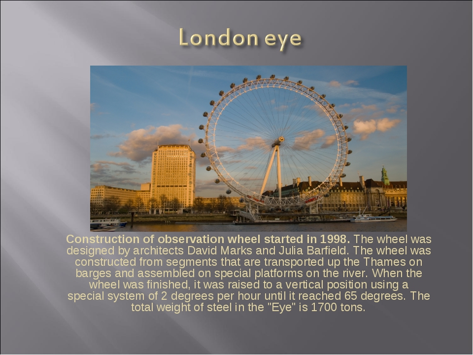Construction of observation wheel started in 1998. The wheel was designed by ...