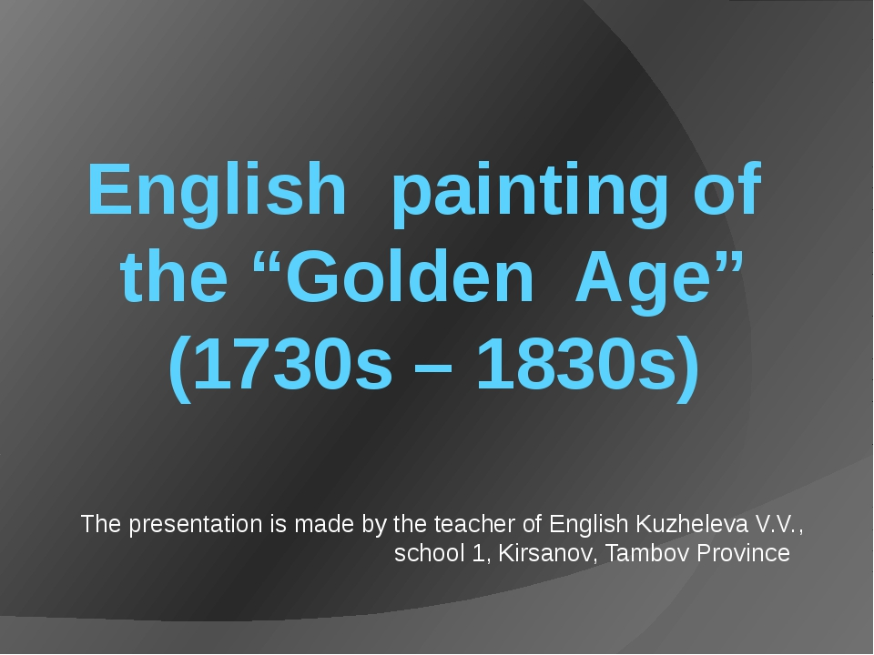 "English painting of the ""Golden Age"" (1730s – 1830s) The presentation is made..."