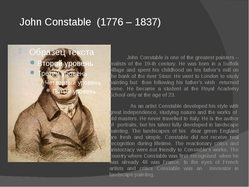 John Constable (1776 – 1837) John Constable is one of the greatest painters...