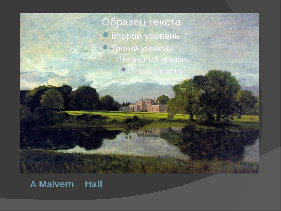 A Malvern Hall