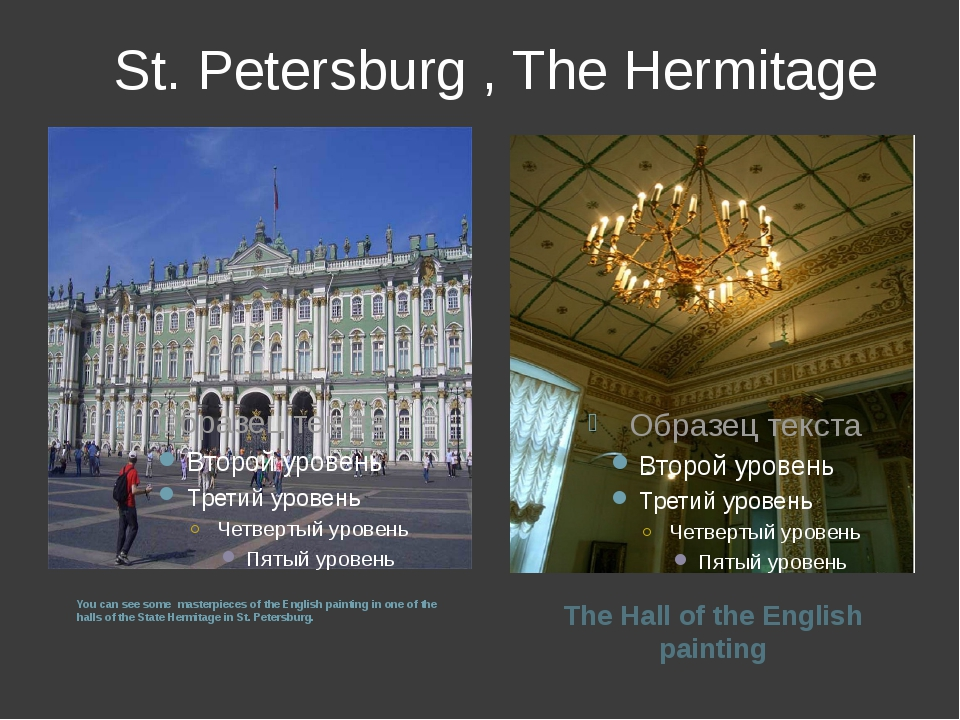 St. Petersburg , The Hermitage You can see some masterpieces of the English...