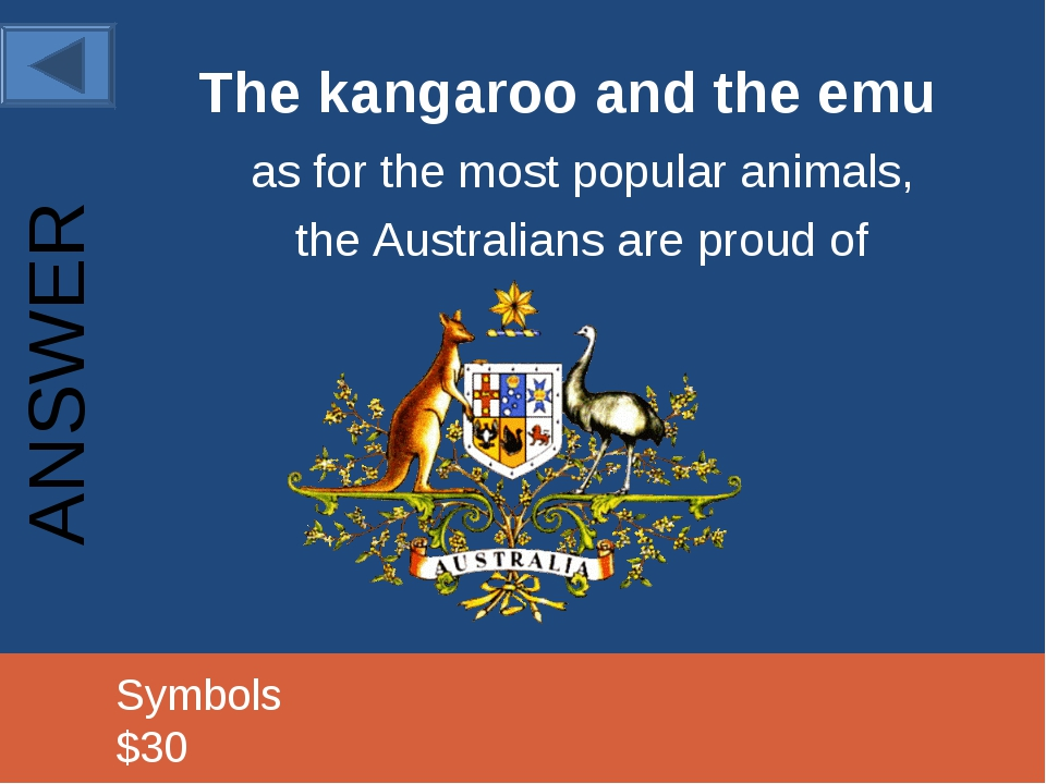 The kangaroo and the emu as for the most popular animals, the Australians are...