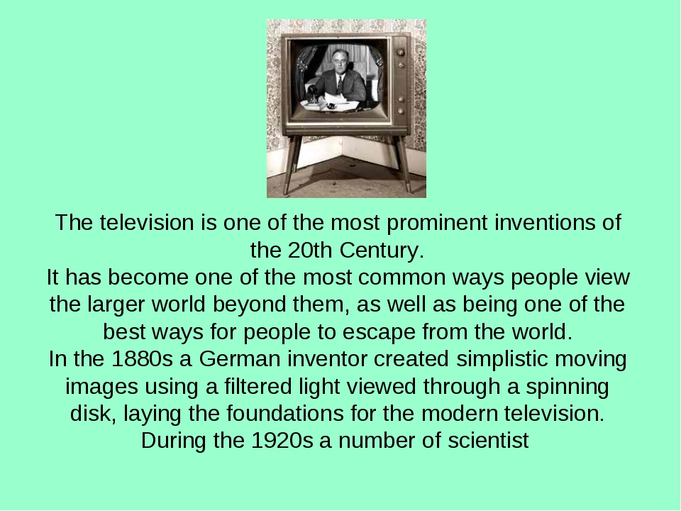 The television is one of the most prominent inventions of the 20th Century. I...