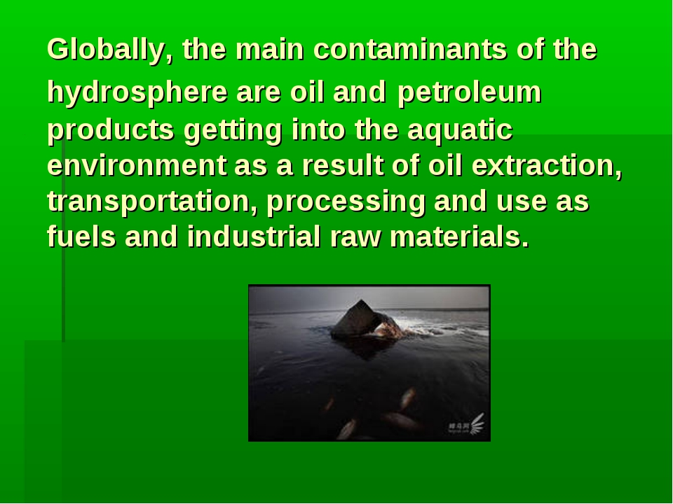 Globally, the main contaminants of the hydrosphere are oil and petroleum prod...