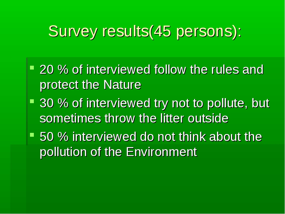 Survey results(45 persons): 20 % of interviewed follow the rules and protect...