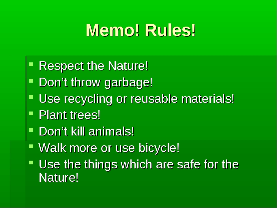 Memo! Rules! Respect the Nature! Don't throw garbage! Use recycling or reusab...