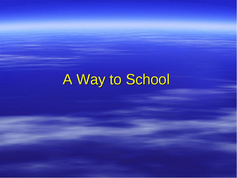 A Way to School