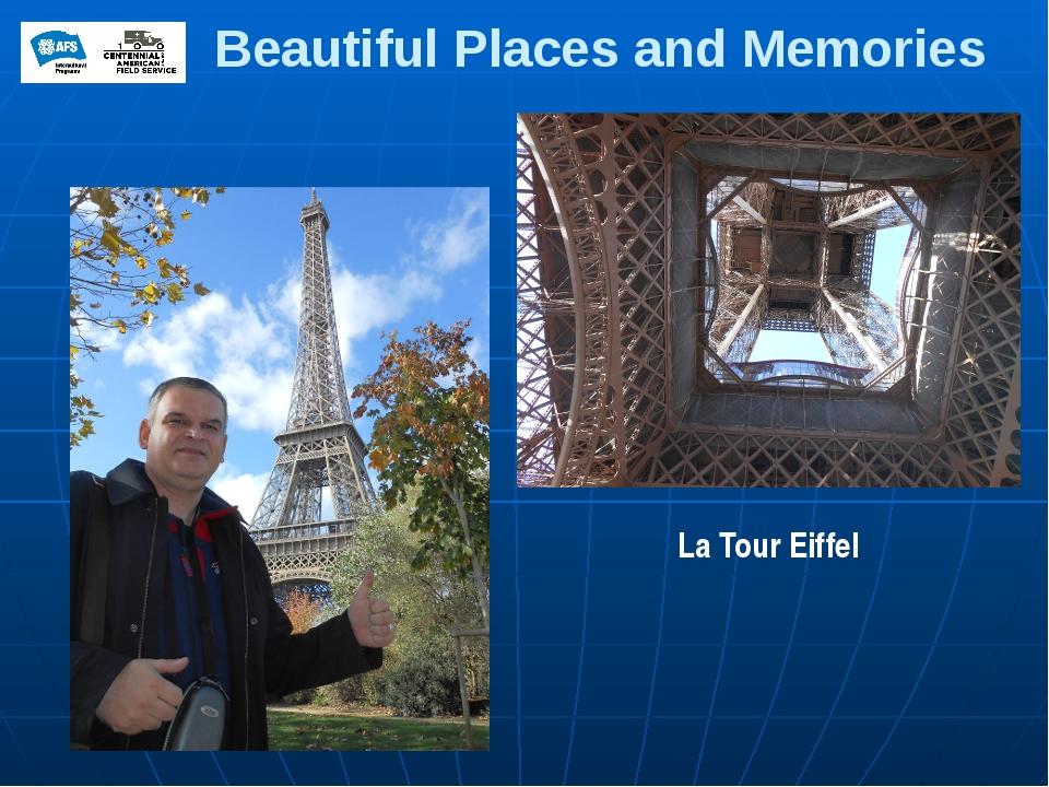 Beautiful Places and Memories La Tour Eiffel