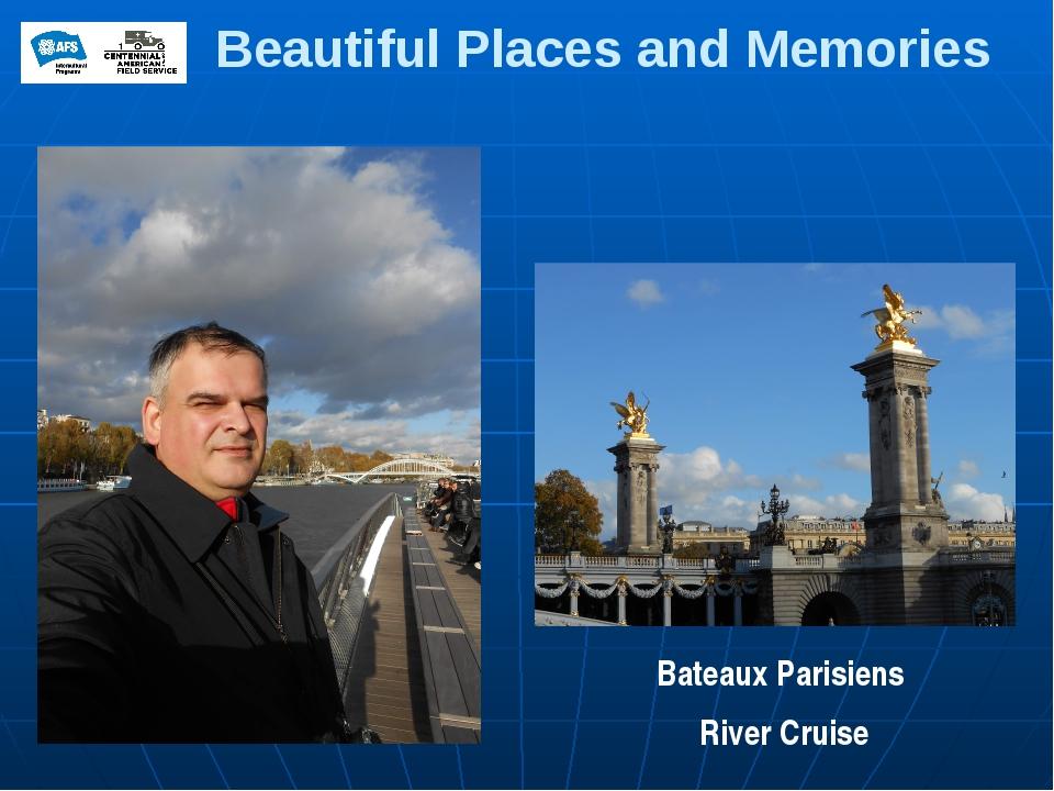 Bateaux Parisiens River Cruise Beautiful Places and Memories