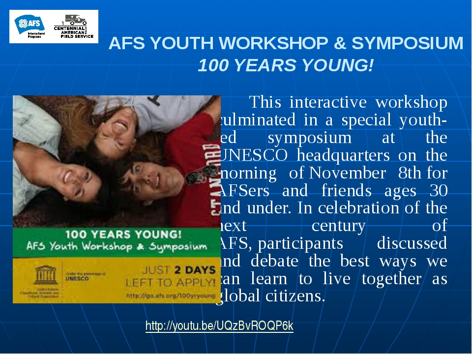 AFS YOUTH WORKSHOP & SYMPOSIUM 100 YEARS YOUNG! This interactive workshop c...