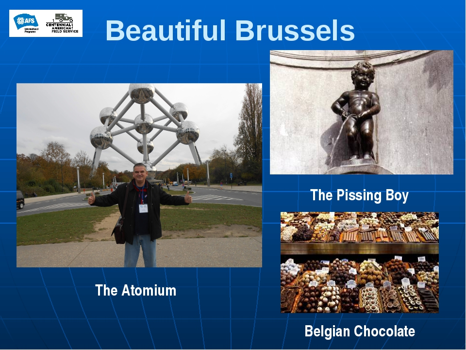Beautiful Brussels The Atomium The Pissing Boy Belgian Chocolate