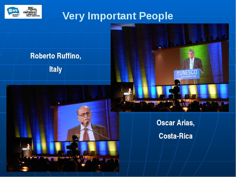Very Important People Roberto Ruffino, Italy Oscar Arias, Costa-Rica