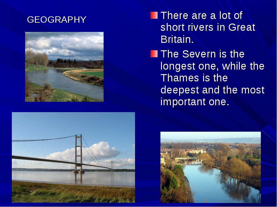 GEOGRAPHY There are a lot of short rivers in Great Britain. The Severn is the...