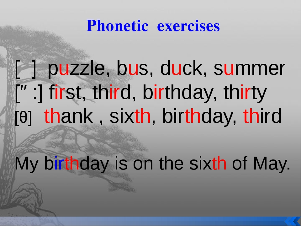 Phonetic exercises [ʌ] puzzle, bus, duck, summer [ə:] first, third, birthday...