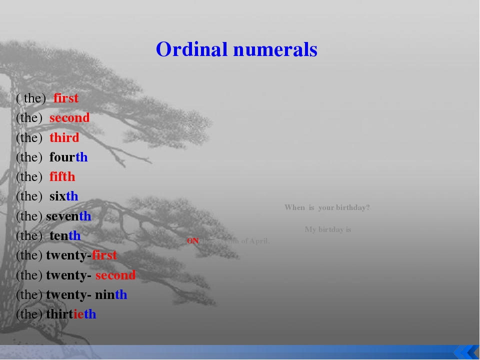 Ordinal numerals ( the) first (the) second (the) third (the) fourth (the) fif...
