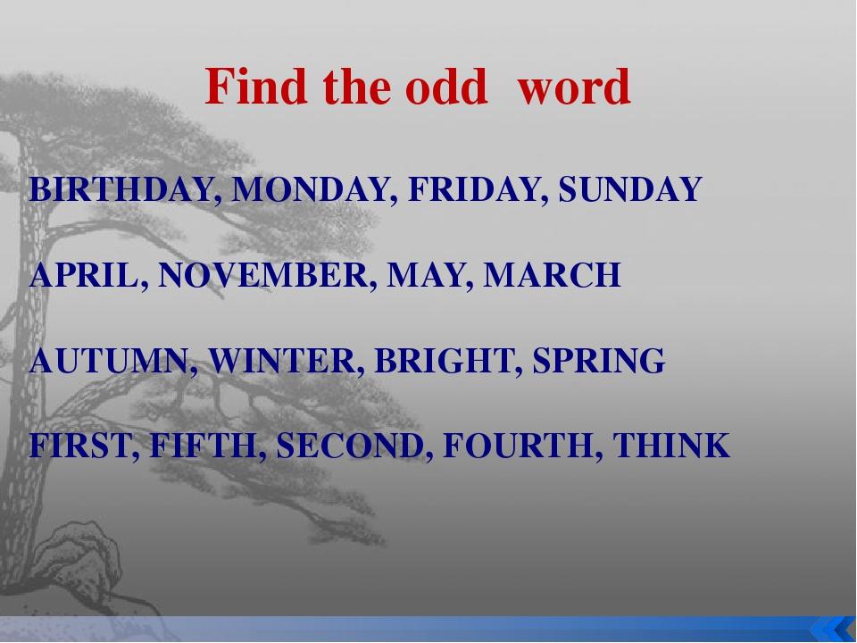 BIRTHDAY, MONDAY, FRIDAY, SUNDAY APRIL, NOVEMBER, MAY, MARCH AUTUMN, WINTER,...