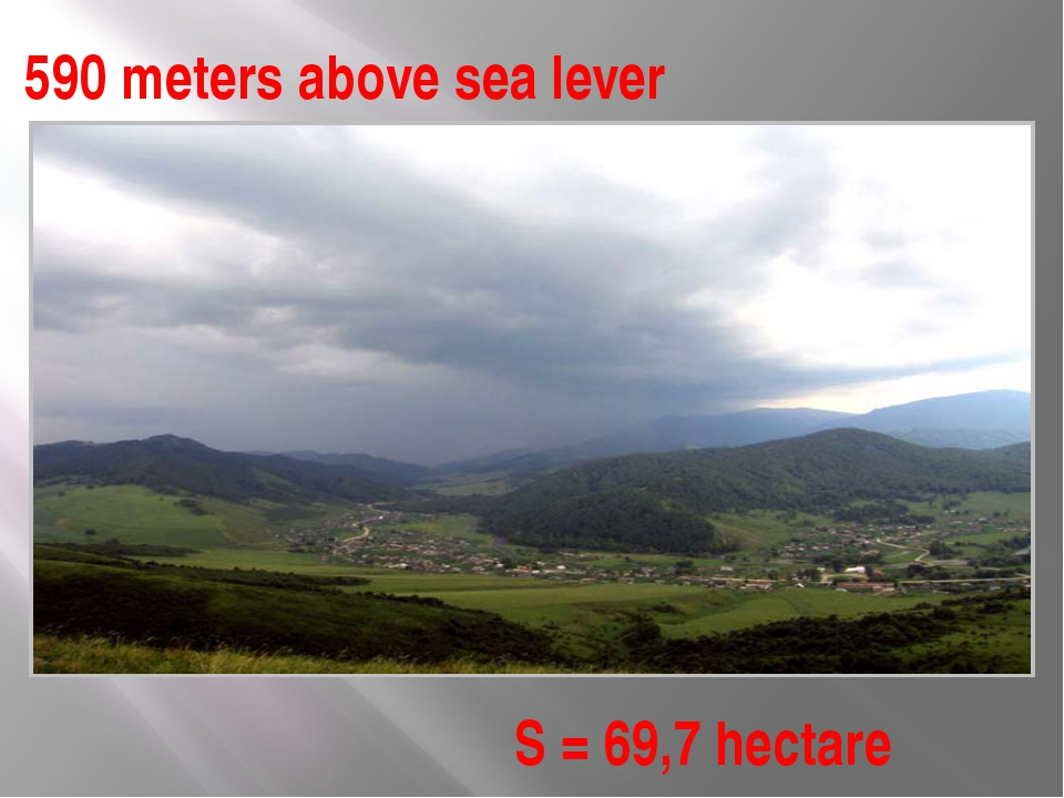 590 meters above sea lever S = 69,7 hectare