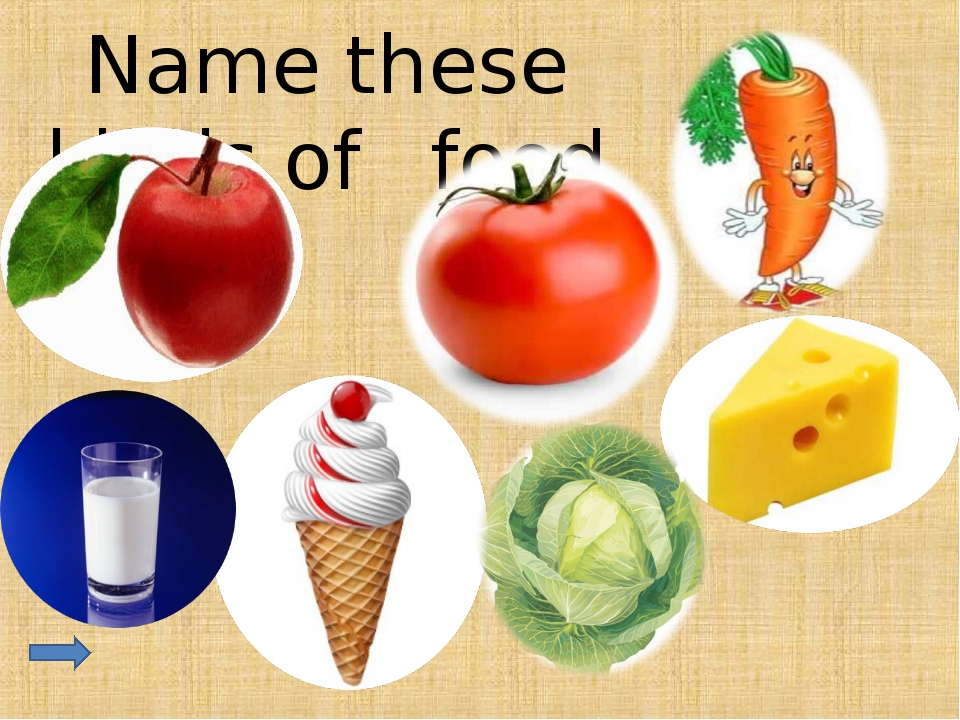 Name these kinds of food