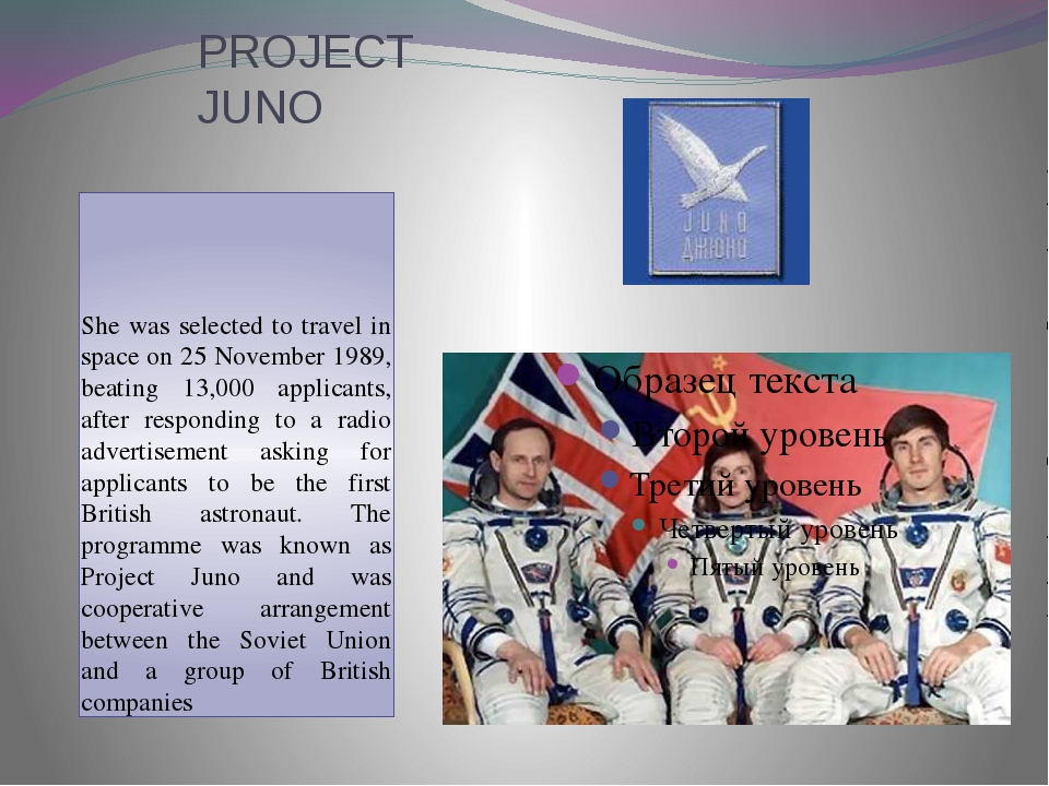 PROJECT JUNO She was selected to travel in space on 25 November 1989, beating...