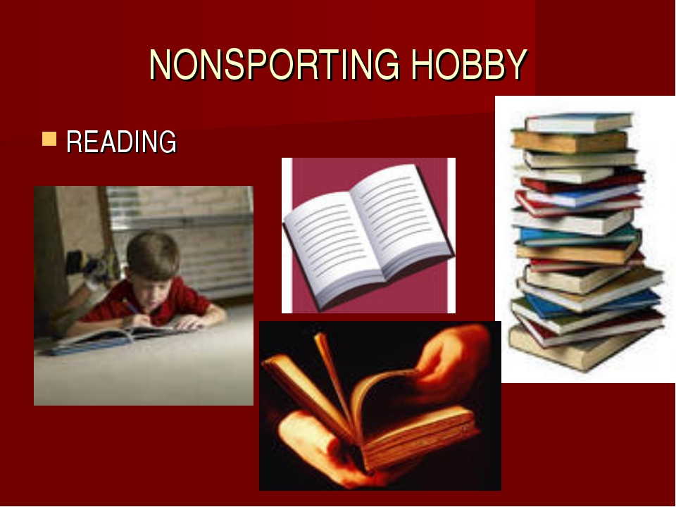 NONSPORTING HOBBY READING