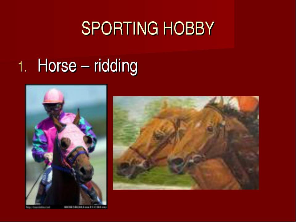 SPORTING HOBBY Horse – ridding