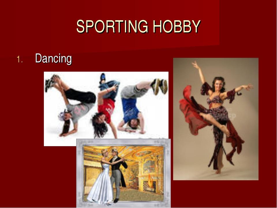 SPORTING HOBBY Dancing
