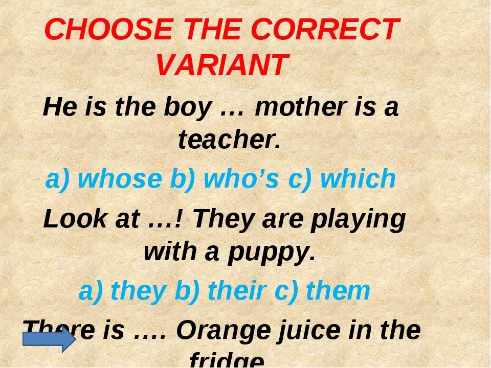 CHOOSE THE CORRECT VARIANT He is the boy … mother is a teacher. a) whose b) w...