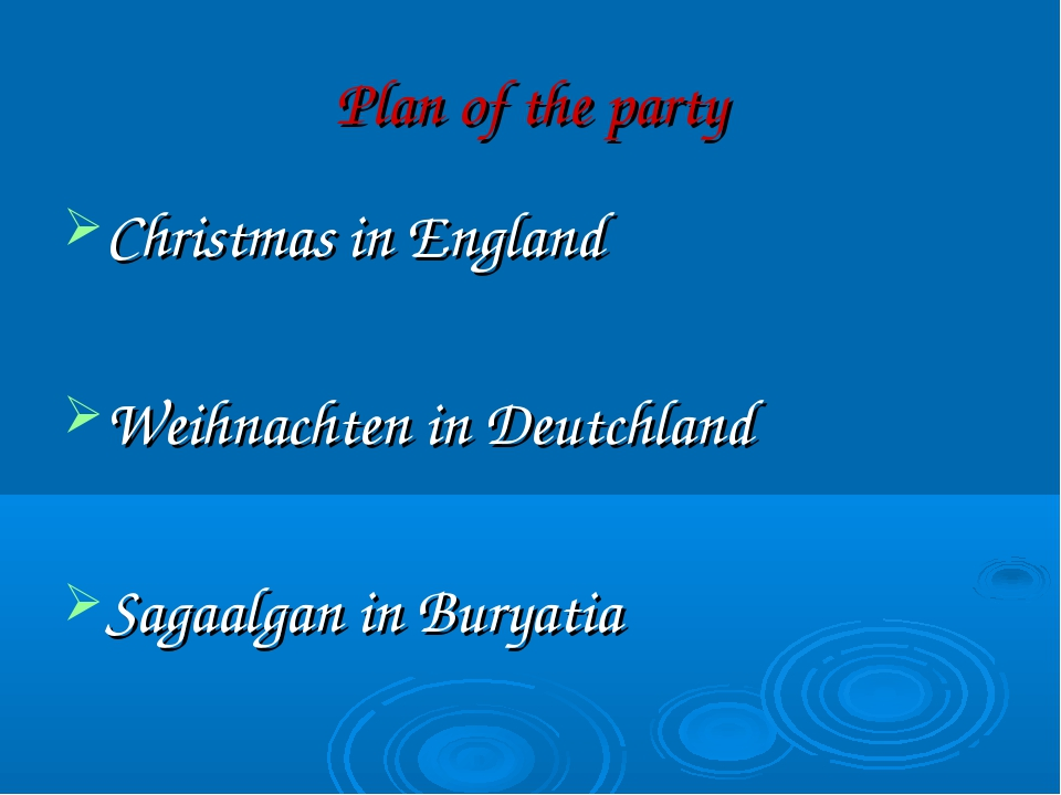 Plan of the party Christmas in England Weihnachten in Deutchland Sagaalgan in...