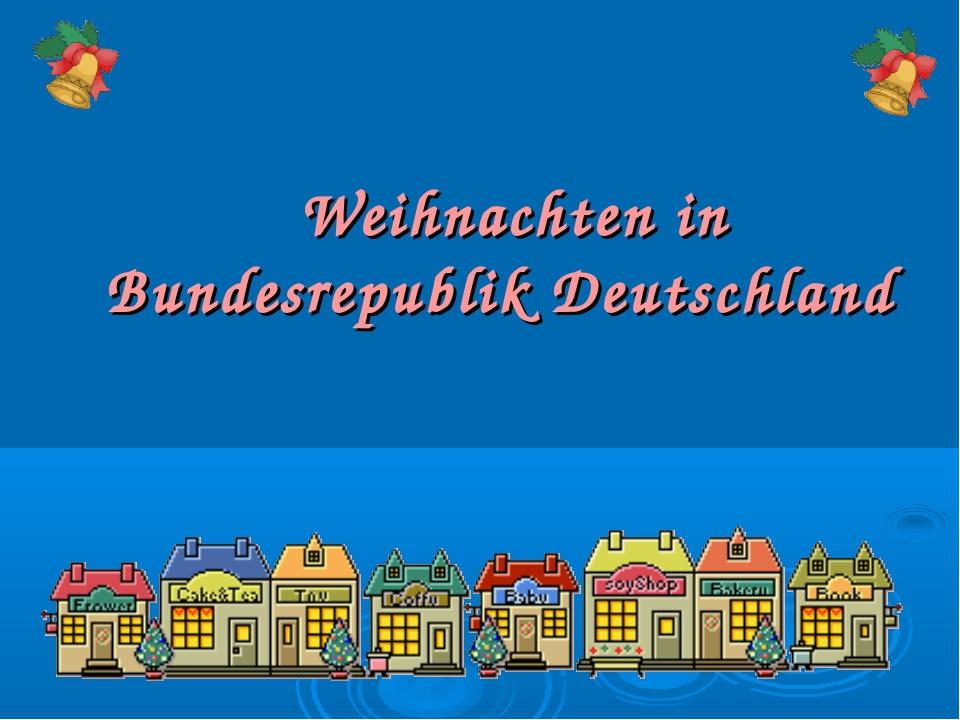 Weihnachten in Bundesrepublik Deutschland