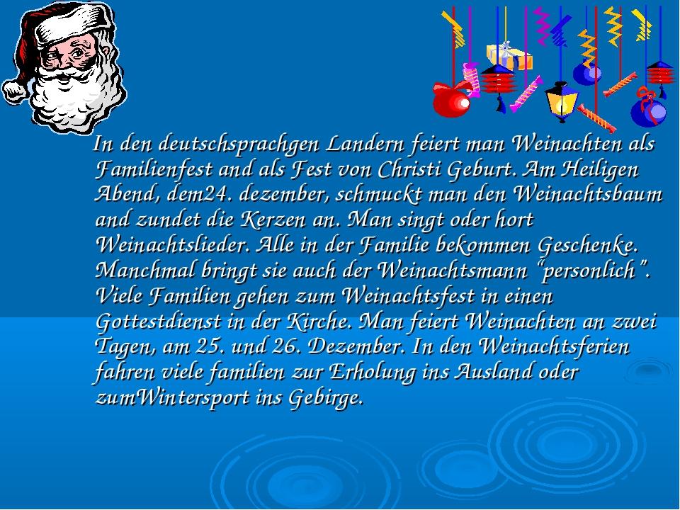 In den deutschsprachgen Landern feiert man Weinachten als Familienfest and a...