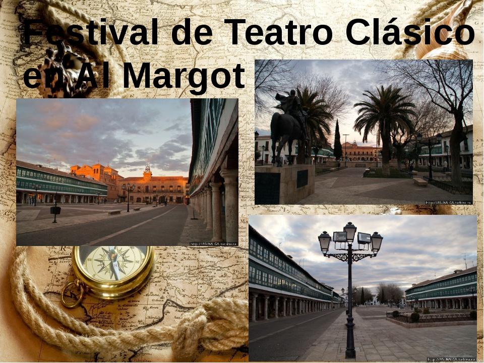 Festival de Teatro Clásico en Al Margot
