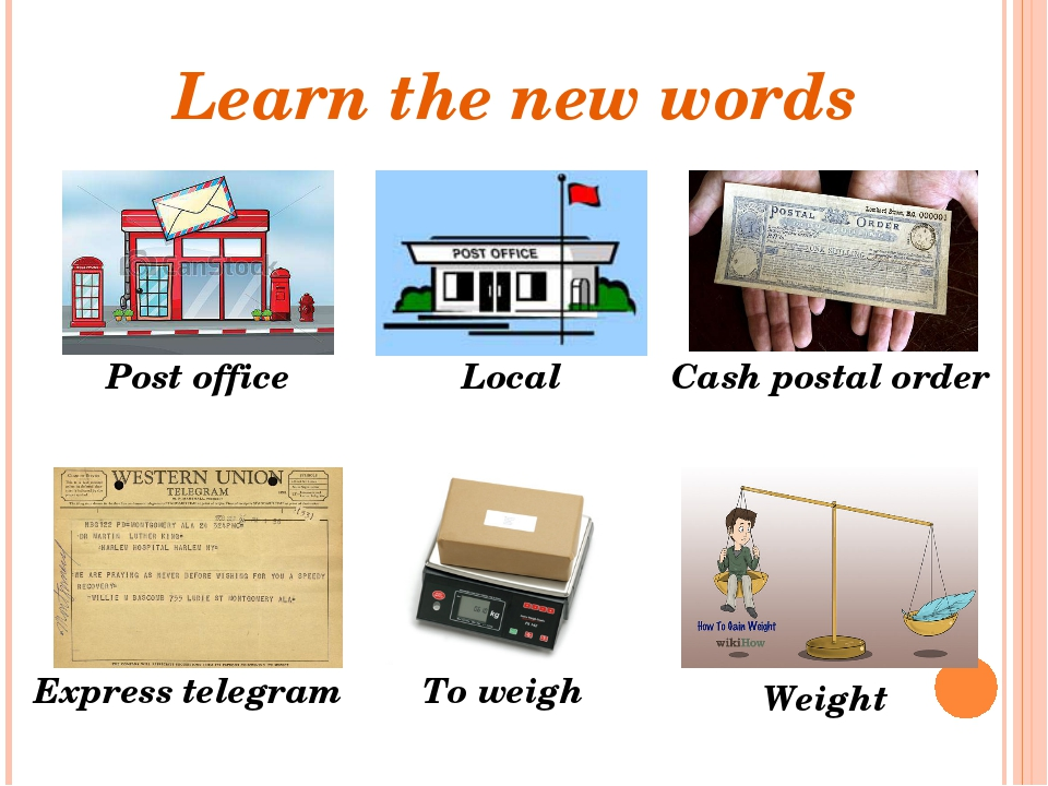 Learn the new words Post office To weigh Local Cash postal order Express tele