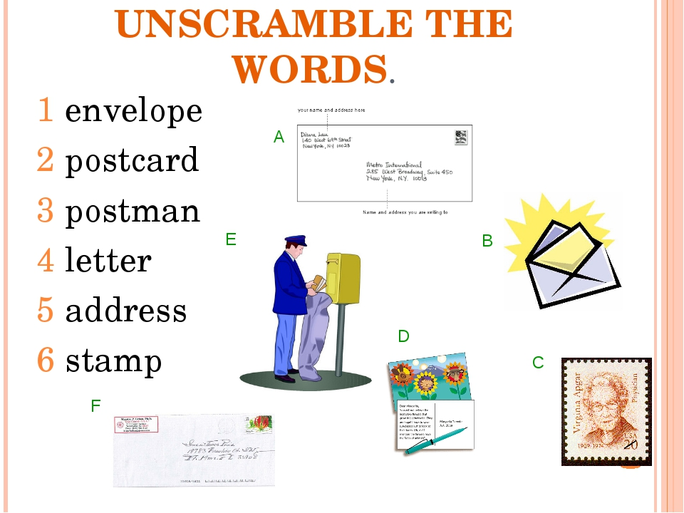UNSCRAMBLE THE WORDS. 1 envelope 2 postcard 3 postman 4 letter 5 address 6 st