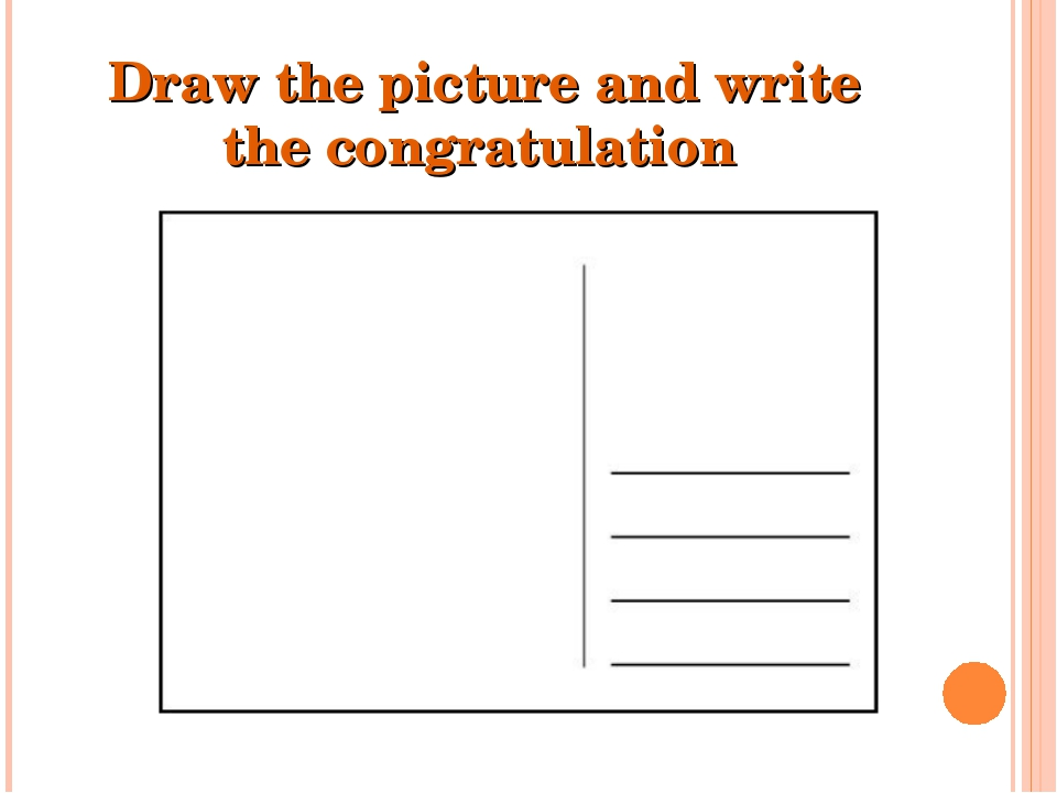 Draw the picture and write the congratulation