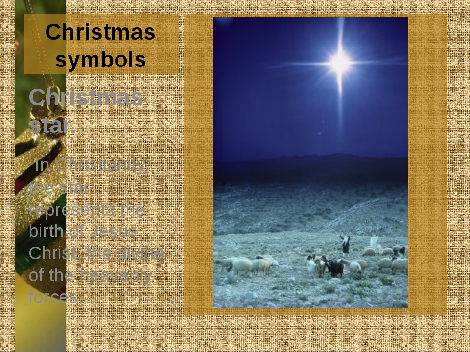 Christmas symbols Christmas star. In Christianity, the star represents the bi...