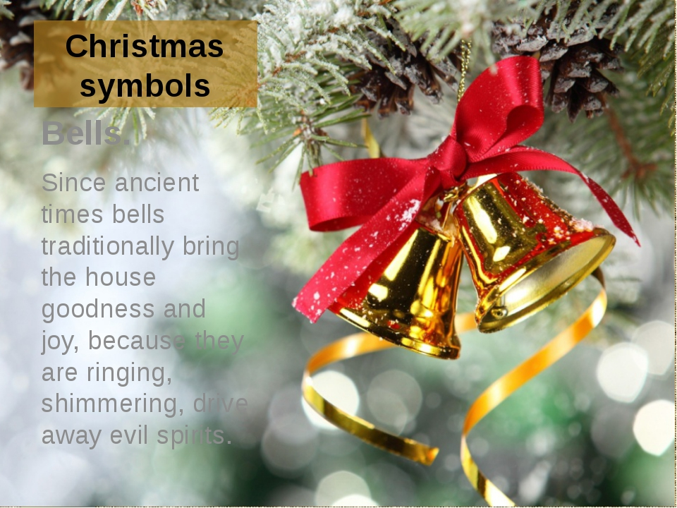 Christmas symbols Bells. Since ancient times bells traditionally bring the ho...
